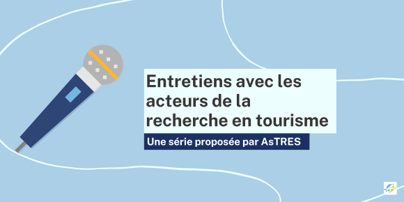 Bannière : entretiens avec les acteurs de la recherche en tourisme